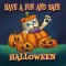 Have a Safe and Fun Halloween